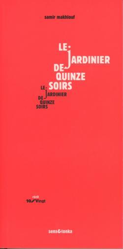 LE JARDINIER DE QUINZE SOIRS